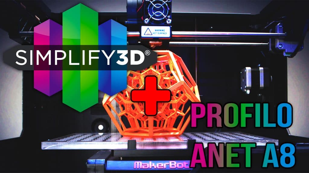 Utilizzare Anet A8 Con Simplify3D Al Meglio!